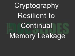Cryptography Resilient to Continual Memory Leakage PowerPoint PPT Presentation