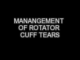 MANANGEMENT OF ROTATOR CUFF TEARS PowerPoint PPT Presentation