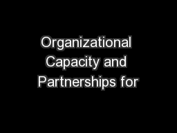 Organizational Capacity and Partnerships for PowerPoint PPT Presentation