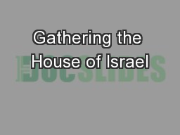 Gathering the House of Israel