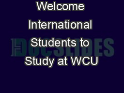 Welcome International Students to Study at WCU PowerPoint PPT Presentation