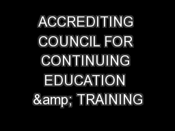 ACCREDITING COUNCIL FOR CONTINUING EDUCATION & TRAINING