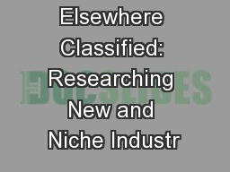 Not Elsewhere Classified: Researching New and Niche Industr