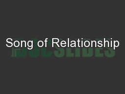 Song of Relationship PowerPoint PPT Presentation