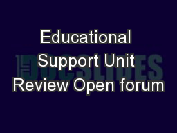 Educational Support Unit Review Open forum