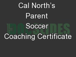 Cal North's Parent Soccer Coaching Certificate