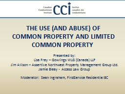THE USE (AND ABUSE) OF COMMON PROPERTY AND LIMITED COMMON P PowerPoint PPT Presentation