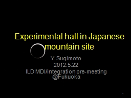 E xperimental hall in Japanese mountain site