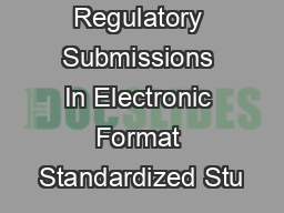 Providing Regulatory Submissions In Electronic Format Standardized Stu