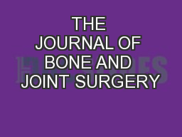 THE JOURNAL OF BONE AND JOINT SURGERY
