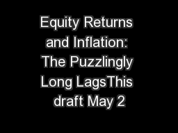 Equity Returns and Inflation: The Puzzlingly Long LagsThis draft May 2