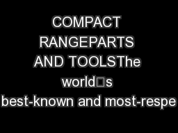 COMPACT RANGEPARTS AND TOOLSThe world's best-known and most-respe