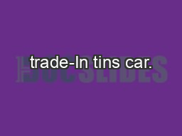 trade-In tins car.