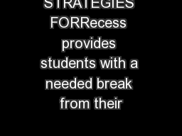 STRATEGIES FORRecess provides students with a needed break from their