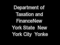 Department of Taxation and FinanceNew York State  New York City  Yonke PowerPoint PPT Presentation