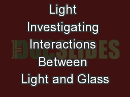 Of Glass and Light Investigating Interactions Between Light and Glass