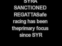 SYRA SANCTIONED REGATTASafe racing has been theprimary focus since SYR