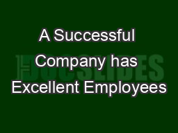 A Successful Company has Excellent Employees