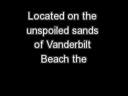 Located on the unspoiled sands of Vanderbilt Beach the PowerPoint PPT Presentation