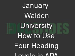 Walden Univer sity Writing Center staff  January  Walden University How to Use Four Heading Levels in APA Style for a Paper APA  th ed