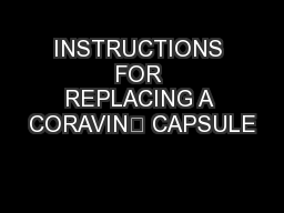INSTRUCTIONS FOR REPLACING A CORAVIN™ CAPSULE
