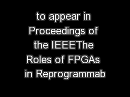 to appear in Proceedings of the IEEEThe Roles of FPGAs in Reprogrammab