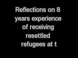 Reflections on 8 years experience of receiving resettled refugees at t