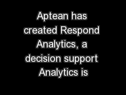 Aptean has created Respond Analytics, a decision support Analytics is PowerPoint PPT Presentation