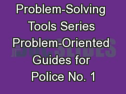 Problem-Solving Tools Series Problem-Oriented Guides for Police No. 1