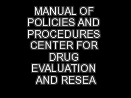 MANUAL OF POLICIES AND PROCEDURES CENTER FOR DRUG EVALUATION AND RESEA