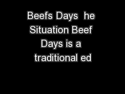 Beefs Days  he Situation Beef Days is a traditional ed