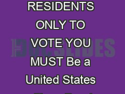 ILLINOIS VOTER REGISTRATION APPLICATION Suggested January  FOR ILLINOIS RESIDENTS ONLY TO VOTE YOU MUST Be a United States citizen Be at least  years old some  year olds may vote in the General Prima