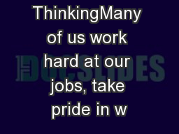 Right Minded ThinkingMany of us work hard at our jobs, take pride in w