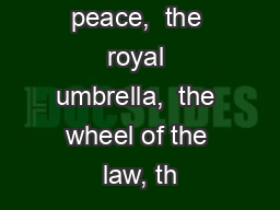 , is a rebus for peace,  the royal umbrella,  the wheel of the law, th