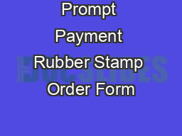 Prompt Payment Rubber Stamp Order Form