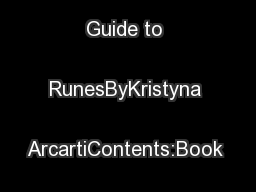 A Beginner's Guide to RunesByKristyna ArcartiContents:Book Cover ( ...
