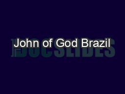 John of God Brazil PDF document - DocSlides