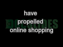 have propelled online shopping