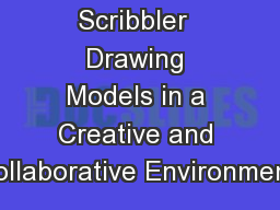 Scribbler  Drawing Models in a Creative and Collaborative Environment: