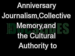 Anniversary Journalism,Collective Memory,and the Cultural Authority to