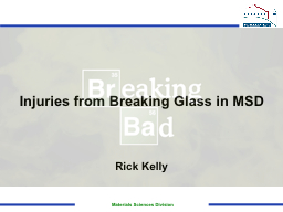 Injuries from Breaking Glass in MSD