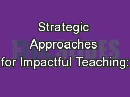 Strategic Approaches for Impactful Teaching: