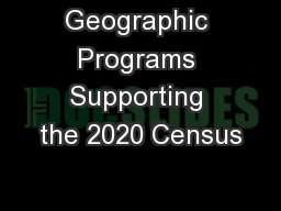 Geographic Programs Supporting the 2020 Census