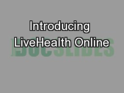 Introducing LiveHealth Online