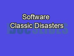 Software Classic Disasters PowerPoint PPT Presentation