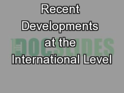 Recent Developments at the International Level PowerPoint PPT Presentation