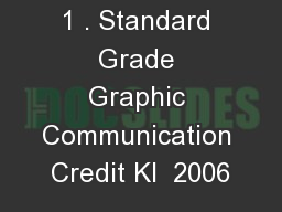 1 . Standard Grade Graphic Communication Credit KI  2006