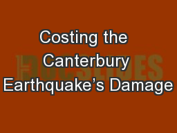 Costing the  Canterbury Earthquake�s Damage
