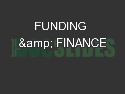 FUNDING & FINANCE PowerPoint PPT Presentation