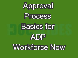 Approval Process Basics for ADP Workforce Now PowerPoint PPT Presentation